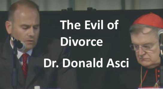 The Evil of Divorce, Dr. Donald Asci, Franciscan University