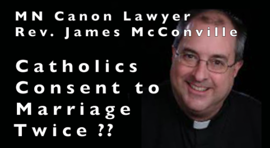 Catholics Do Not Consent to Marriage Twice