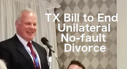Texas House Bill – End Unilateral No-Fault Divorce